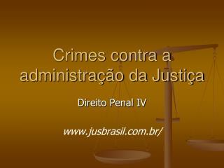 Crimes contra a administra��o da Justi�a