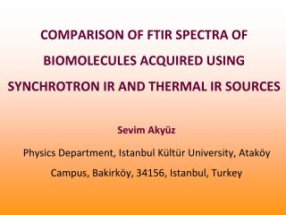 COMPARISON OF FTIR SPECTRA OF BIOMOLECULES ACQUIRED USING SYNCHROTRON IR AND THERMAL IR SOURCES
