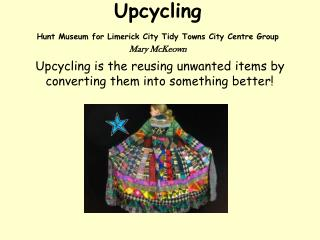 Upcycling Hunt Museum for Limerick City Tidy Towns City Centre Group Mary McKeown