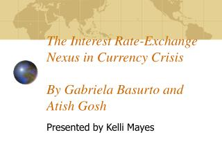 The Interest Rate-Exchange Nexus in Currency Crisis  By Gabriela Basurto and Atish Gosh