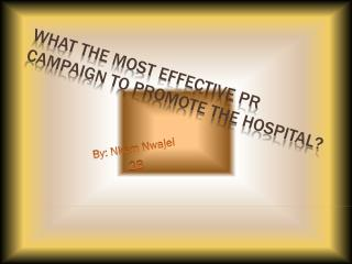 What the most effective PR campaign to promote the hospital?