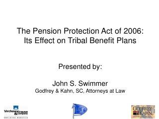 Presented by: John S. Swimmer Godfrey & Kahn, SC, Attorneys at Law