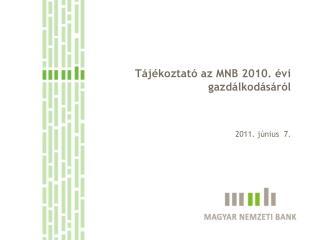 Tájékoztató az MNB 2010. évi gazdálkodásáról