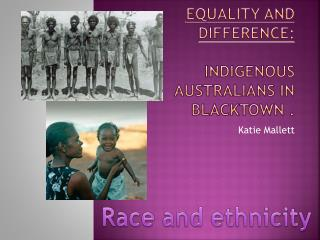 Equality and difference: indigenous Australians in Blacktown .