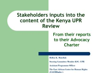 Stakeholders inputs into the content of the Kenya UPR Review