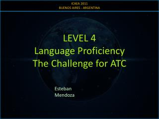 LEVEL 4 Language Proficiency The Challenge for ATC
