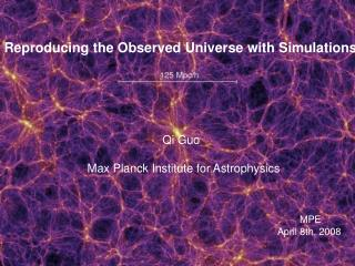 Reproducing the Observed Universe with Simulations