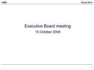 Executive Board meeting 15 October 2008