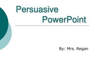 Persuasive        PowerPoint