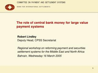 The role of central bank money for large value payment systems