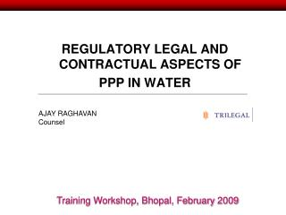REGULATORY LEGAL AND CONTRACTUAL ASPECTS OF  PPP IN WATER