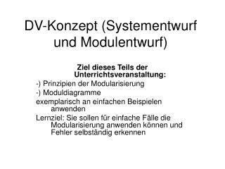 DV-Konzept Systementwurf und Modulentwurf