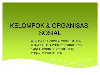 KELOMPOK & ORGANISASI SOSIAL