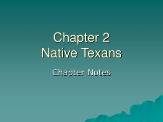 Chapter 2 Native Texans