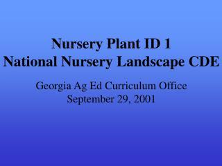 Nursery Plant ID 1 National Nursery Landscape CDE Georgia Ag Ed Curriculum Office