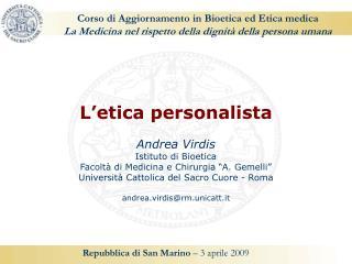 Corso di Aggiornamento in Bioetica ed Etica medica La Medicina nel rispetto della dignit  della persona umana