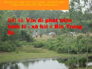 BÀI 48:  Vấn đề phát triển kinh tế - xã hội ở Bắc Trung Bộ