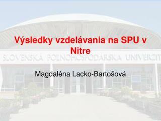 Výsledky vzdelávania na SPU v Nitre