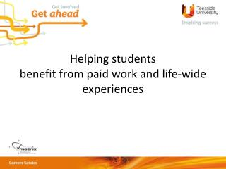 Helping students  benefit from paid work and life-wide experiences