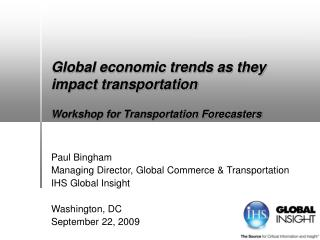 Global economic trends as they  impact transportation Workshop for Transportation Forecasters
