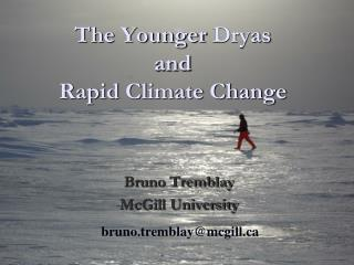 The Younger  Dryas and Rapid Climate Change