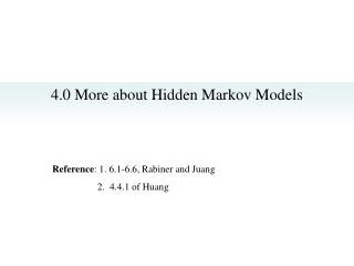 4.0 More about Hidden Markov Models