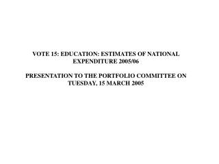 NATIONAL DEPARTMENT OF EDUCATION BUDGET FROM 1999 TILL 200708