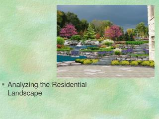 Analyzing the Residential Landscape