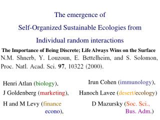 The emergence of  Self-Organized Sustainable Ecologies from  Individual random interactions