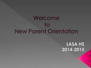 Welcome  to  New Parent Orientation