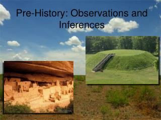 Pre-History: Observations and Inferences