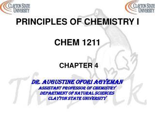 PRINCIPLES OF CHEMISTRY I CHEM 1211 CHAPTER 4