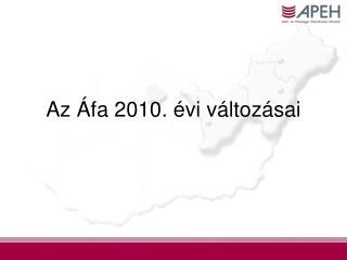 Az Áfa 2010. évi változásai