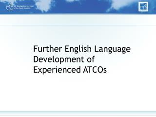 Further English Language Development of Experienced ATCOs