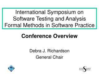 International Symposium on Software Testing and Analysis Formal Methods in Software Practice