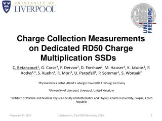 Charge Collection Measurements on Dedicated RD50 Charge Multiplication SSDs