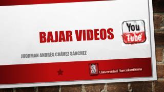 Bajar videos