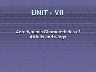 UNIT - VII