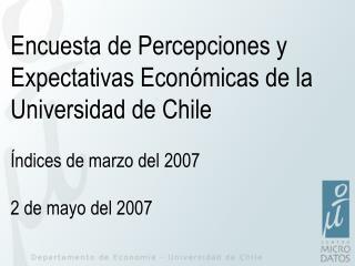 Encuesta de Percepciones y Expectativas Económicas de la Universidad de Chile