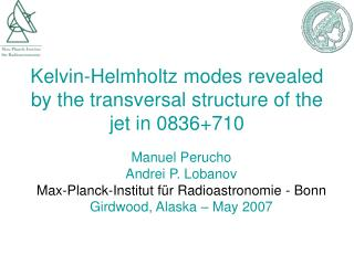 Kelvin-Helmholtz modes revealed by the transversal structure of the jet in 0836+710