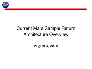 Current Mars Sample Return Architecture Overview August 4, 2010