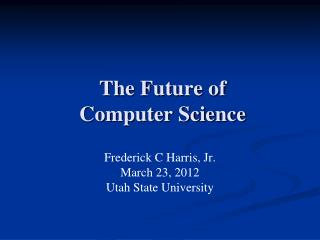 The Future of  Computer Science