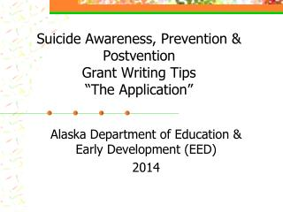 """Suicide Awareness, Prevention & Postvention Grant Writing Tips """"The Application"""""""