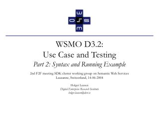 WSMO D3.2:  Use Case and Testing  Part 2: Syntax and Running Example