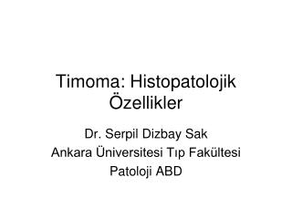 Timoma: Histopatolojik Özellikler