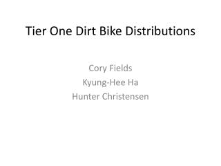 Tier One  Dirt Bike  Distributions