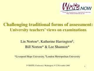 Challenging traditional forms of assessment:  University teachers' views on examinations