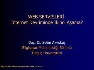 WEB SERVISLERI:  Internet Devriminde Ikinci Asama