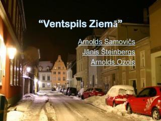 """""""Ventspils Ziemā"""""""