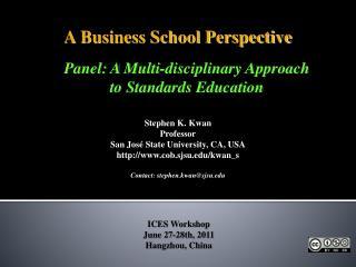Stephen K.  Kwan Professor San  José State  University, CA, USA cob.sjsu/kwan_s